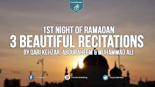 3 Beautiful Recitations on the 1st Night of Ramadan By Qari Kehzar, Abduraheem & Muhammad Ali