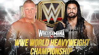 WWE WrestleMania 31 - Brock Lesnar vs Roman Reigns (WWE World Heavyweight Championship) - WWE 2K15
