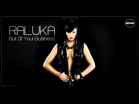 Sonerie telefon » Raluka – Out Of Your Business
