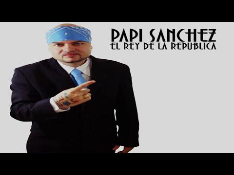 Mi Primera Dama ♫ Papi Sanchez