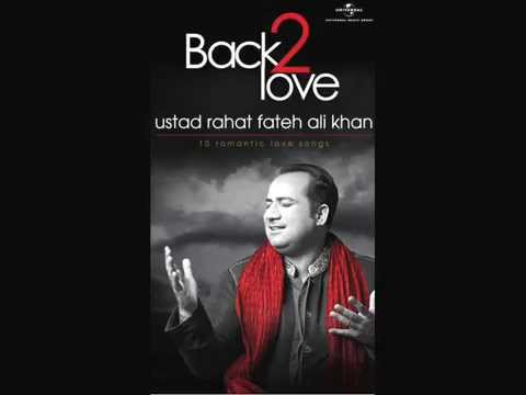 Zaroori Tha-Ustad Rahat Fateh ali khan new album Back 2 love...