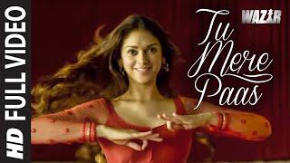 'TU MERE PAAS' Video Song | WAZIR Movie Song | Amitabh Bachchan, Farhan Akhtar, Aditi Rao Hydari