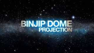 BINJIP DOME Projection