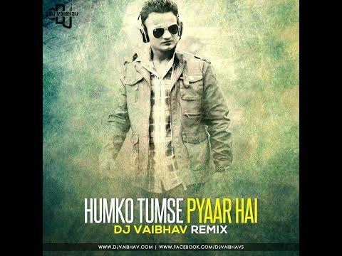 Humko Tumse Pyaar Hai | Dj VAibhav | Remix