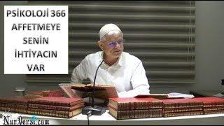 Hasan Akar - Psikoloji 366 - Affetmeye Senin İhtiyacın Var