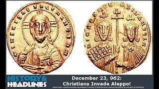 December 23, 962: Christians Invade Aleppo!