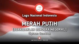 Merah Putih (Berkibarlah Bendera Negeriku) - Lirik Lagu Nasional Indonesia