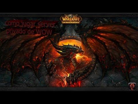 como jugar World of Warcraft en un servidor privado / gratis /4.3.4 cataclysm / monster-wow