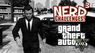 Nerd³ Challenges! The Bodyguard - GTA V
