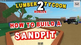 How To Build A Sandpit - Lumber Tycoon 2 - Roblox
