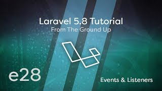 Laravel 5.8 Tutorial From Scratch - e28 - Events & Listeners