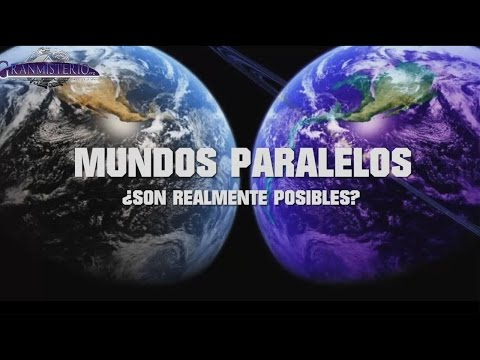 Mundos Paralelos ¿Realmente son posibles?  VM Granmisterio