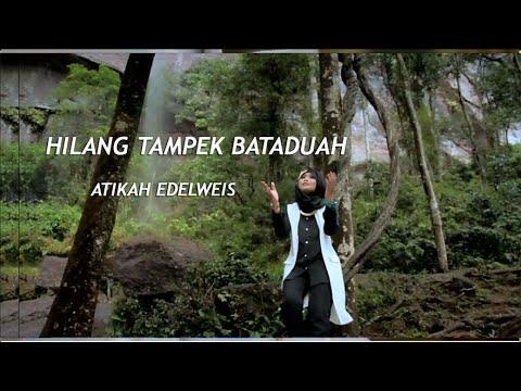 Lagu Minang~Atikah Edelweis~Hilang Tampek Bamanjo