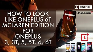 How to look like OnePlus 6T McLaren edition's display for Oxygen os Android pie  and  OnePlus phones