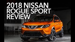 2018 Nissan Rogue Sport Review - Interior and Exterior Changes