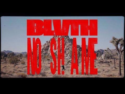 BLVTH - NO SHAME (official video)