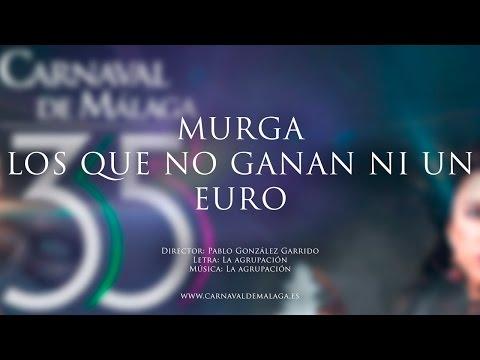 """Carnaval de Málaga 2015 Murga """"Los que no ganan ni un euro"""" Semifinales"""