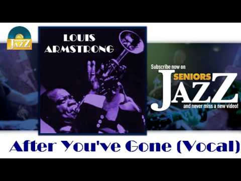 Louis Armstrong - After You've Gone (vocal)