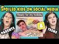 10 Spoiled Kids Of Social Media w/ Teens & Their Parents   The 10s