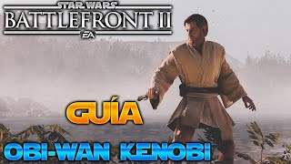 GUÍA de Obi-Wan Kenobi, Consejos, Habilidades etc... - Star Wars Battlefront 2 - DICE -  ByOscar94