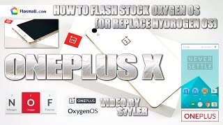 OnePlus X (How to flash OxygenOS over HydrogenOS) Video Tutorial by s7yler