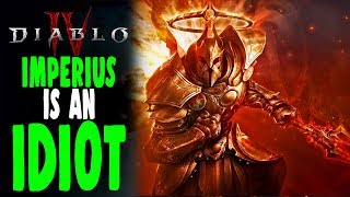 Diablo 4: Why Imperius is an IDIOT