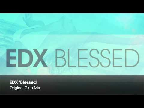 EDX - Blessed (Original Club Mix)