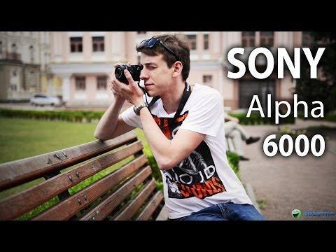 Обзор фотокамеры Sony Alpha 6000