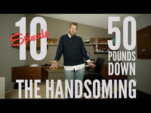 The Handsoming Ep. 10 - 55 Pounds Lost in 3 months