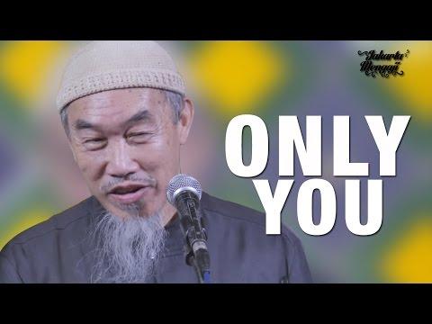 Tabligh Akbar Ulama: Only You - Ustad Hussain Yee (Malaysia) 4K
