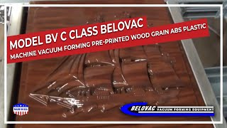 Belovac Machine Vacuum forming pre-printed wood grain ABS plastic