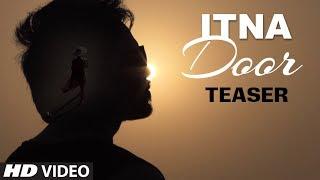 """Itna Door"" Latest Song Teaser | Abrar Siam | Rumman Chowdhury | Feat. Mahim Khan, Payelia Payel"