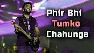 download lagu Phir Bhi Tumko Chahunga  Arijit Singh Live  gratis