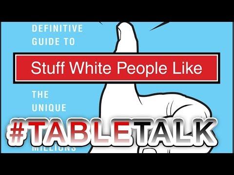 Stuff White People Like On #TableTalk!