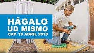 Hágalo Usted Mismo: Programa 18 de Abril 2010