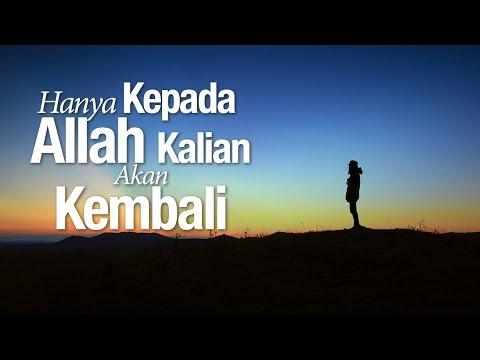 Ceramah Agama: Hanya Kepada Allah Kalian Akan Kembali - Ustadz Afifi Abdul Wadud