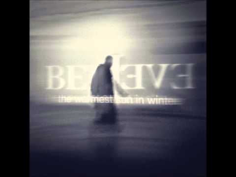 Believe - The Warmest Sun In Winter