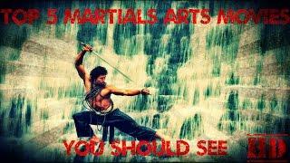 Top 5 Martial Arts Movies You Should See