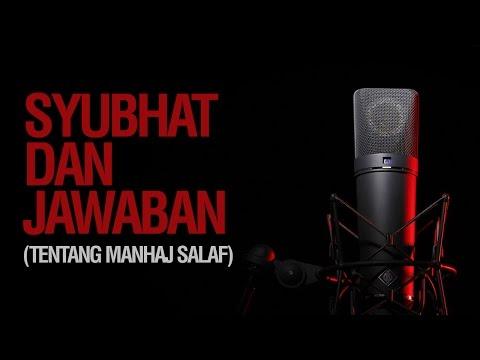 Syubhat dan Jabawan (Tentang Manhaj Salaf) - Ustadz Ahmad Zainuddin Al-Banjary