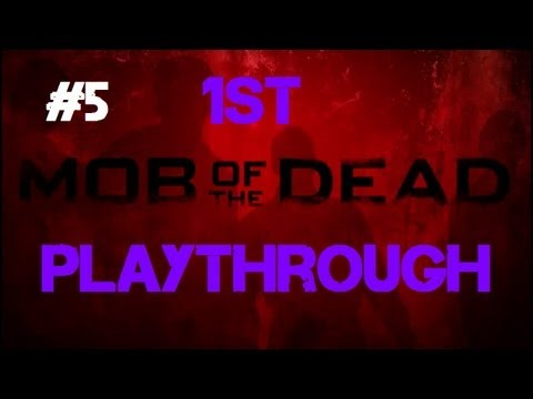 Mob of the Dead - Our First Co-op Playthrough! (Part 5)