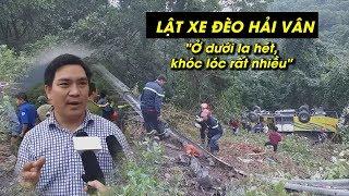 Nhân chứng kể chuyện cứu người trong vụ lật xe chở sinh viên ở đèo Hải Vân