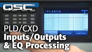 PLD/CXD: Inputs/Outputs & EQ Processing (User Interface Training)