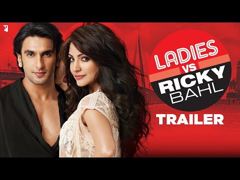 Ladies vs Ricky Bahl - Trailer - Ranveer Singh | Anushka Sharma...