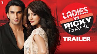 Ladies vs Ricky Bahl - Ladies vs Ricky Bahl - Trailer - Ranveer Singh | Anushka Sharma