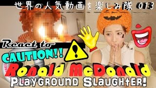 Japanese girl Fujikko REACT TO ?Ronald McDonald Playground Slaughter!?