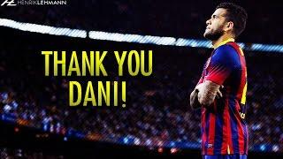 Dani Alves Tribute ● Goals, Skills & Tackles ● 2008-2016 HD