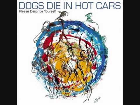 Dogs Die In Hot Cars - Paul Newmans Eyes