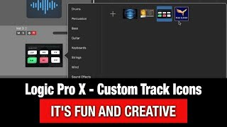 Logic Pro X Quick Tutorial - Create your own Custom Icons
