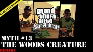 GTA San Andreas: Myths & Legends - The Woods Creature [REMAKE] [HD]