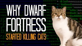 Why Dwarf Fortress started killing cats - Here